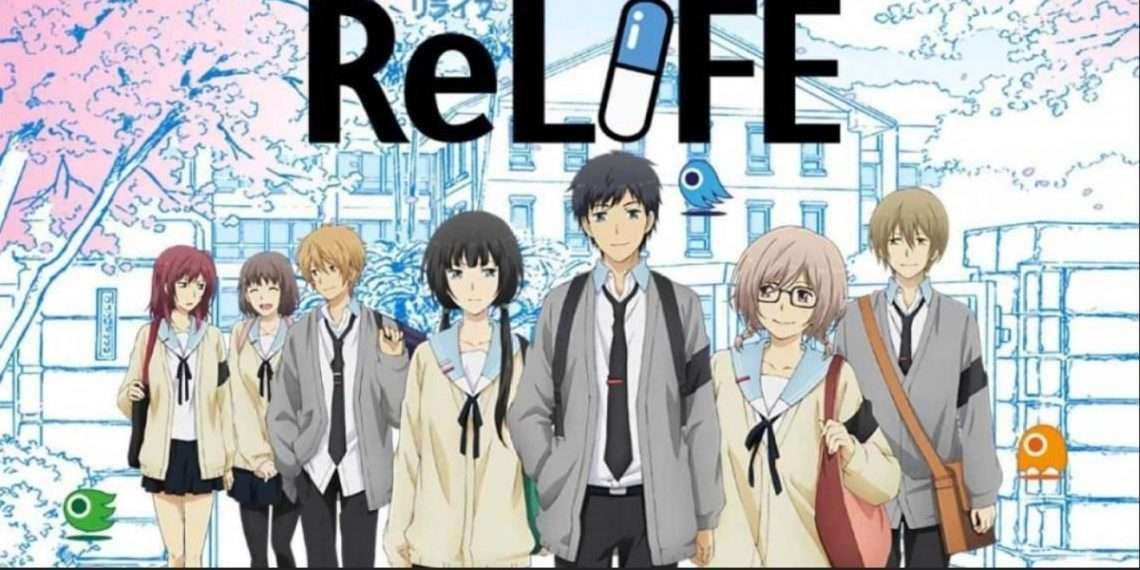 ReLife- best school life anime