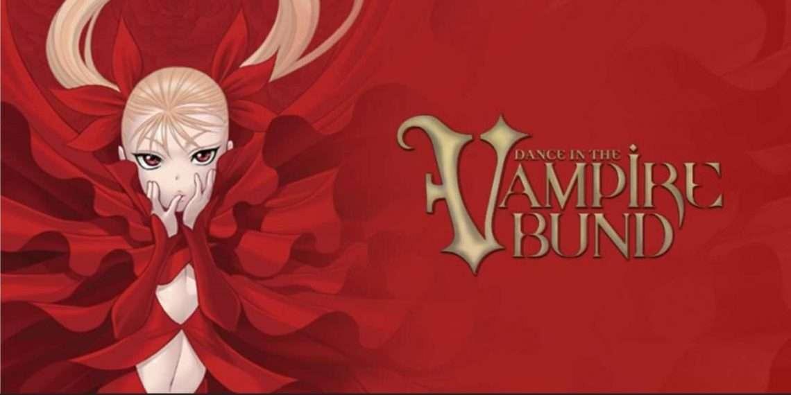 Dance in the Vampire Bund- best vampire anime
