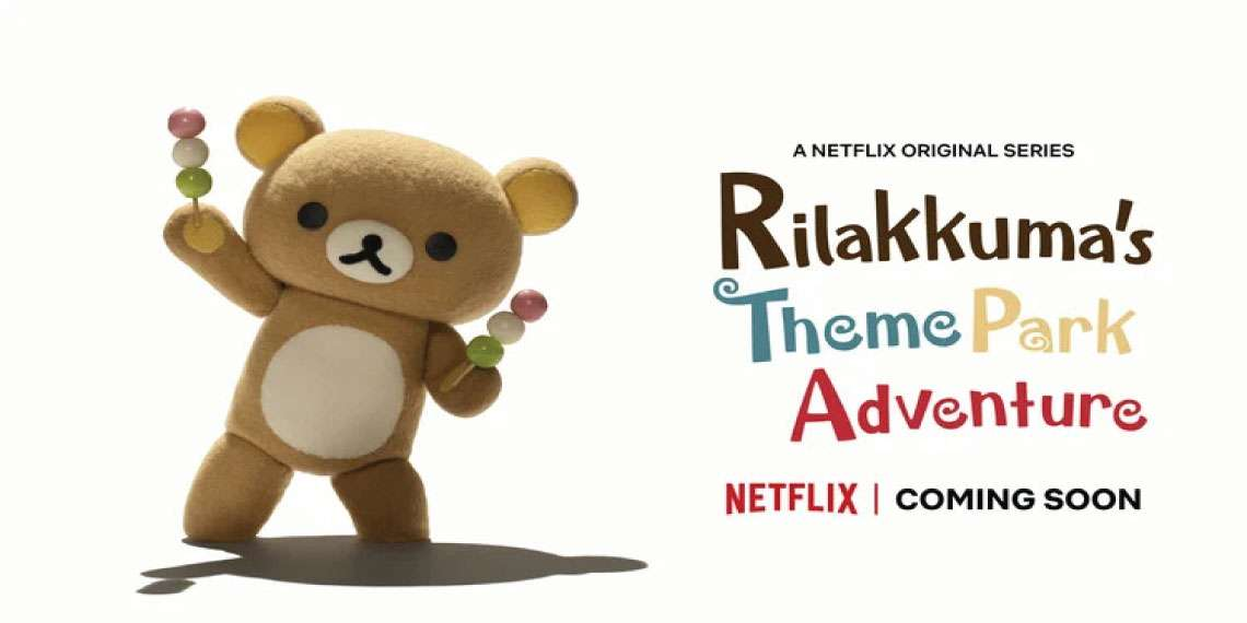 Rilakkuma's Theme Park Adventure- netflix upcoming anime releases