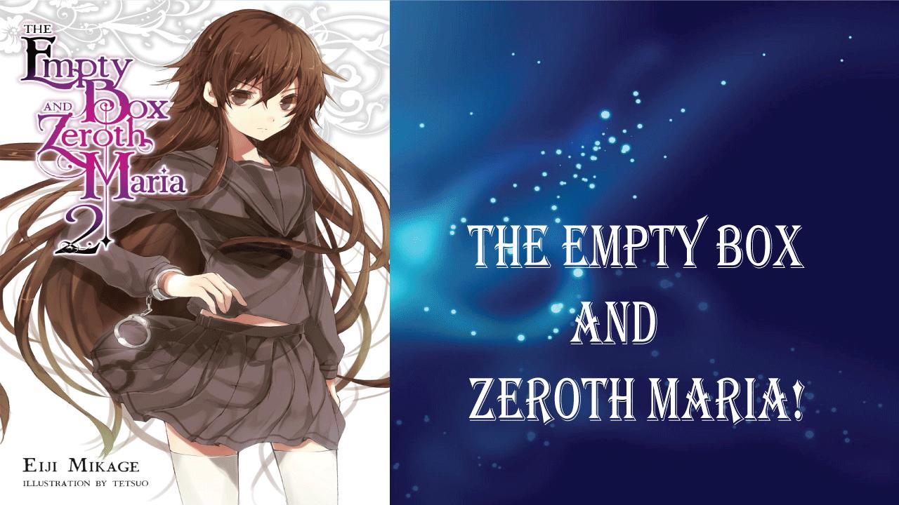 The Empty Box & Zeroth Maria- best light novels