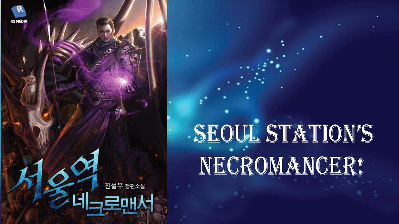 Seoul Station's Necromancer- best light novels