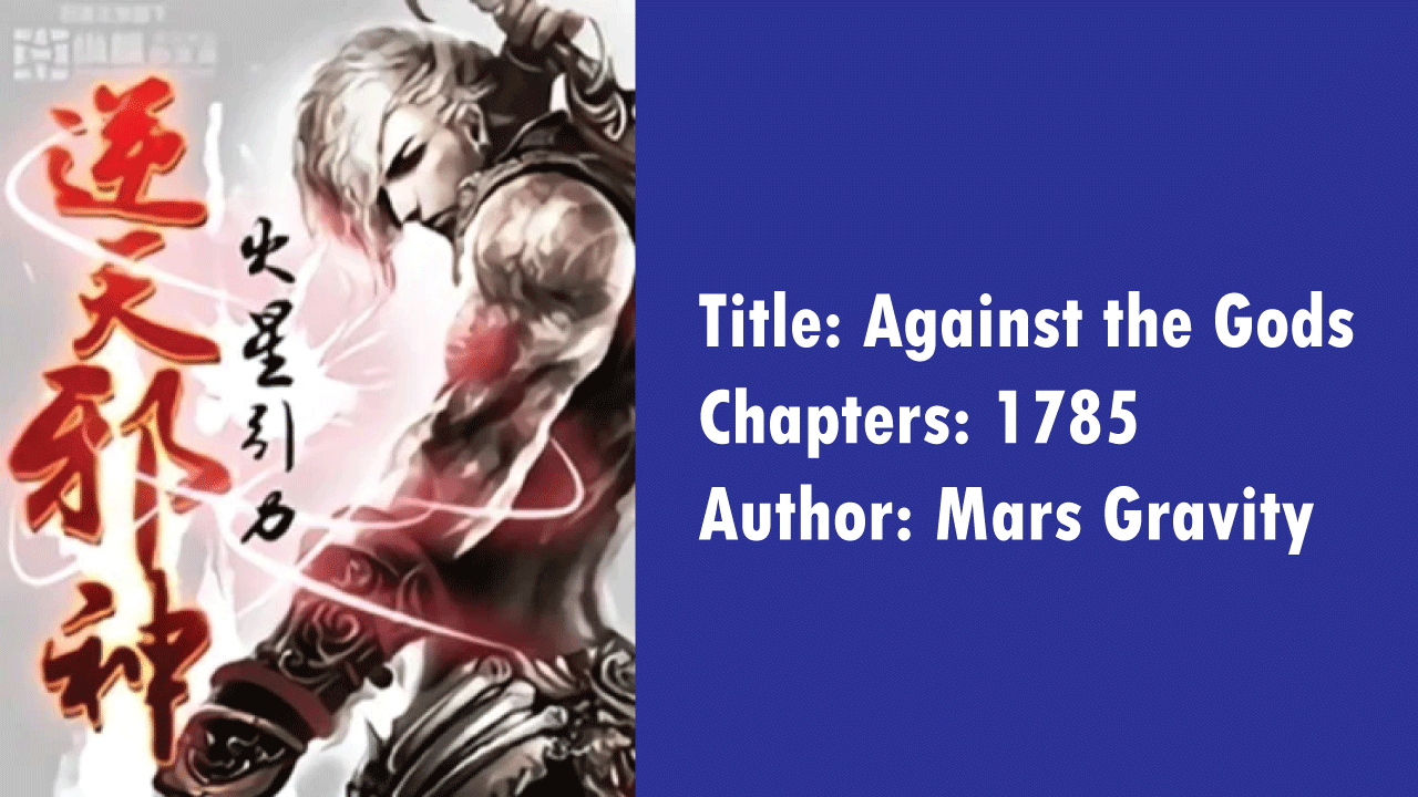 Againt the Gods- Novels like Martial Peak!