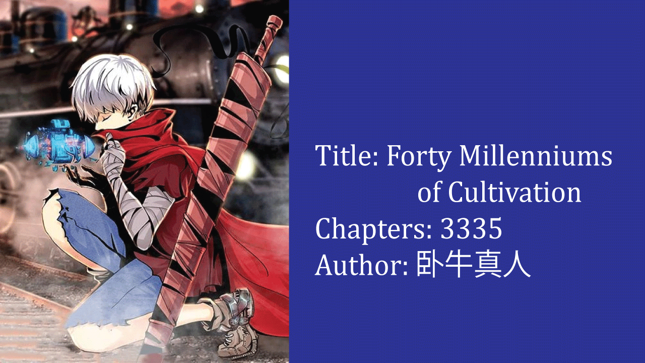 Forty Millenniums of Cultivation- best cultivation novels