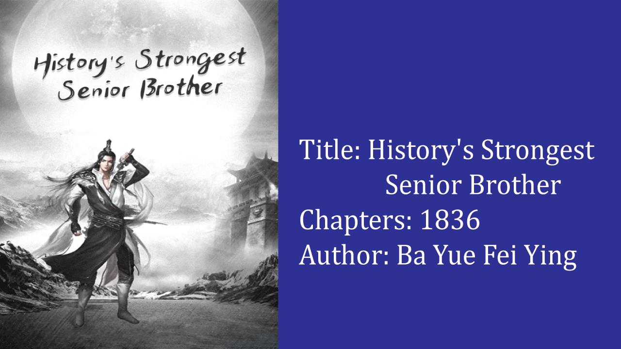 History's Strongest Senior Brother- best cutivation novels
