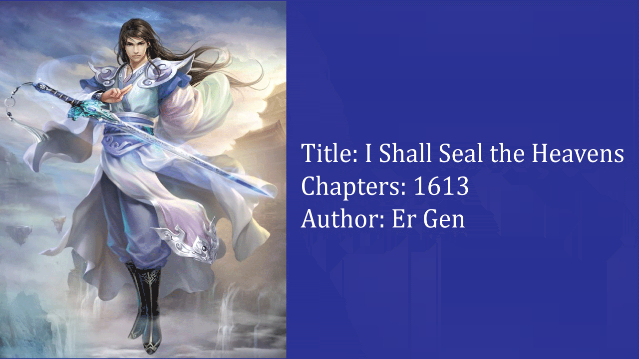 I Shall Seal the Heavens- best cultivation novels