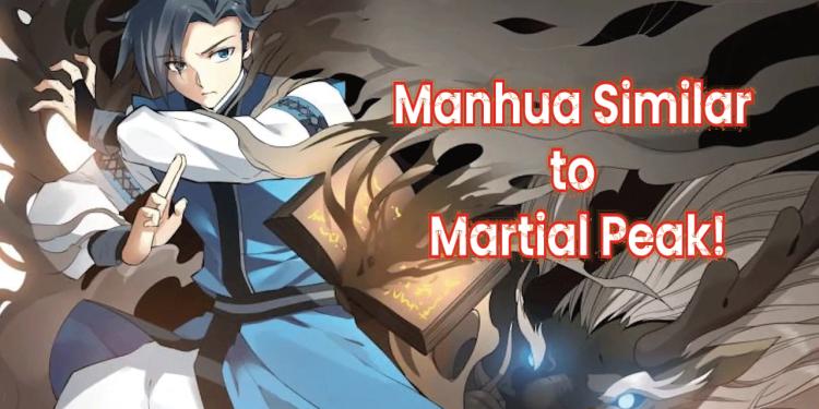 manhua similar to martial peak