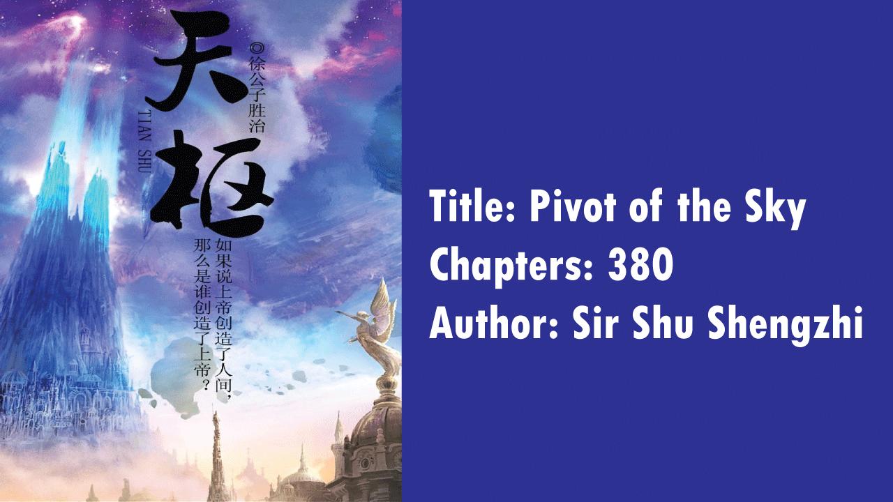 Pivot of the Sky- Novels like Martial Peak!