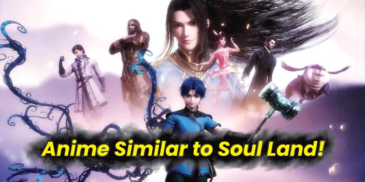 anime like soul land