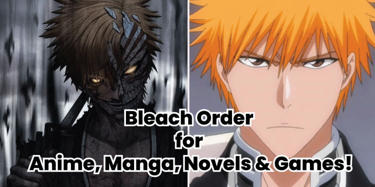 bleach anime watch order, manga, novels, games